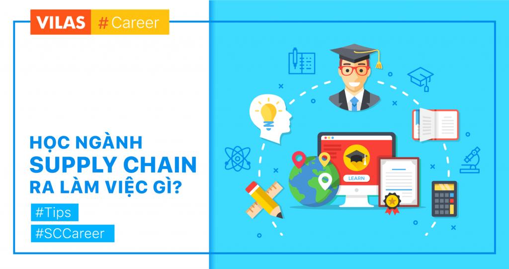 VILAS: Học Supply Chain ra làm việc gì?