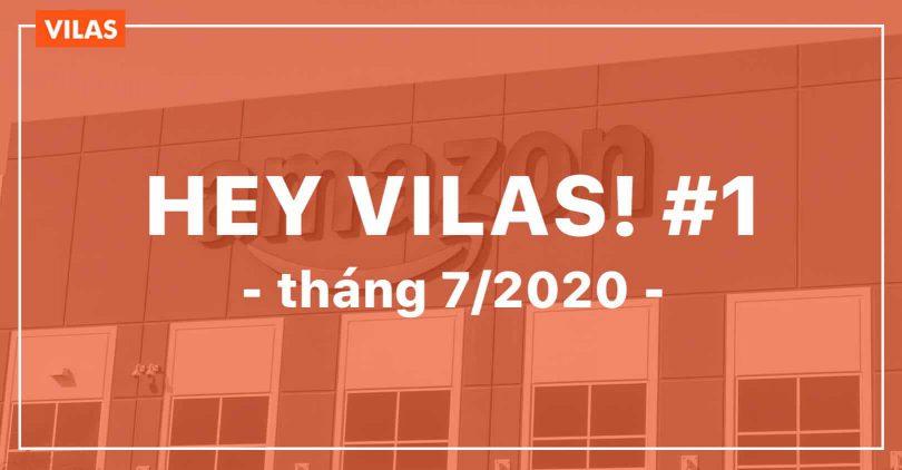 Hey VILAS #1 tháng 7/2020 – Chuỗi cung ứng toàn cầu có gì HOT?