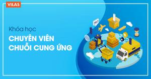 Khóa học Chuyên viên Chuỗi Cung Ứng - Supply Chain Executive