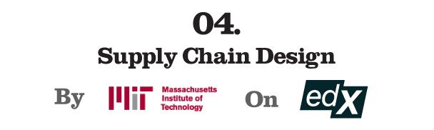 4. Supply Chain Design by Massachusetts Institute of Technology (edX)