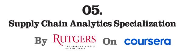 5. Supply Chain Analytics Specialization (Coursera)