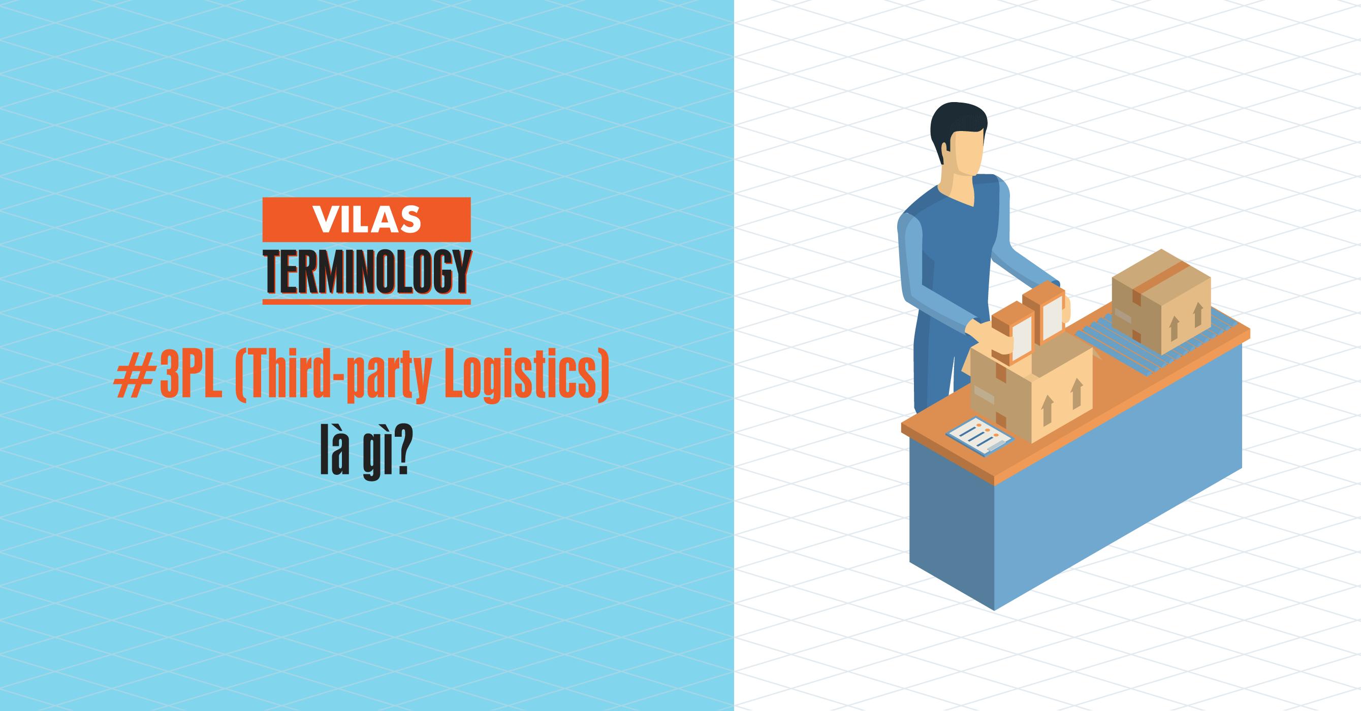 Doanh nghiệp 3PL - Third-party Logistics là gì?
